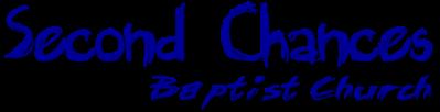 Second Chances Baptist Church